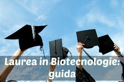 Guida alla laurea in Biotecnologie