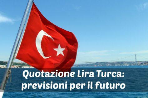 Lira turca: quotazione e previsioni
