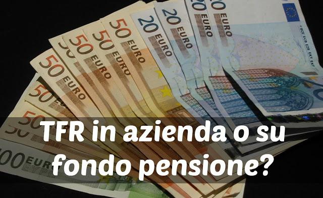 tfr in azienda o fondo pensione