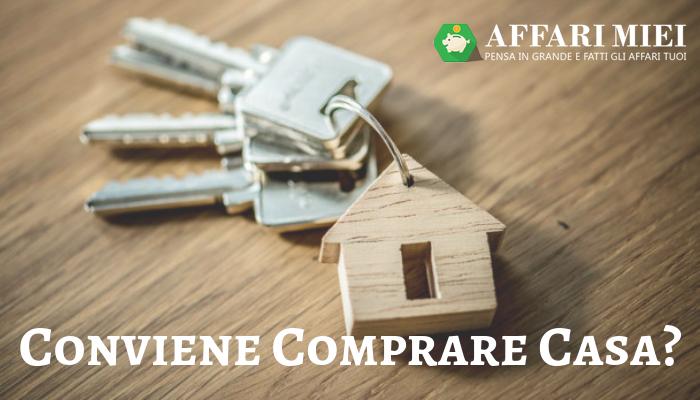 Conviene Comprare Casa Adesso Mutuo O Affitto Guida 2019