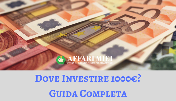 bdd9c0ac56 Come investire 1000 euro oggi, nel 2019? Paradossalmente, se decidi di  investire una somma relativamente bassa come mille euro, risulta assai  difficile su ...