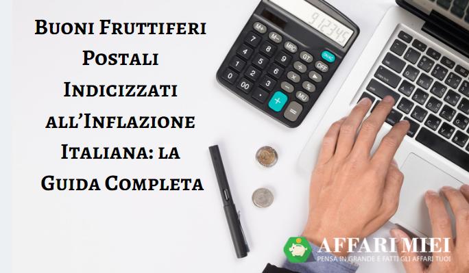 6a3418b96a Cosa sono i buoni fruttiferi postali indicizzati all'inflazione italiana?  E' possibile acquistarli nel 2019? In tanti si chiedono se vale la pena ...