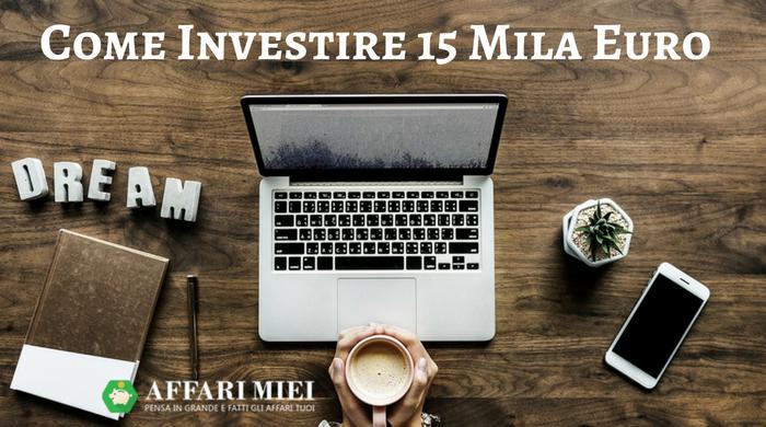8c4244f194 Investire 15000 Euro: I 7 Migliori Investimenti per il 2019