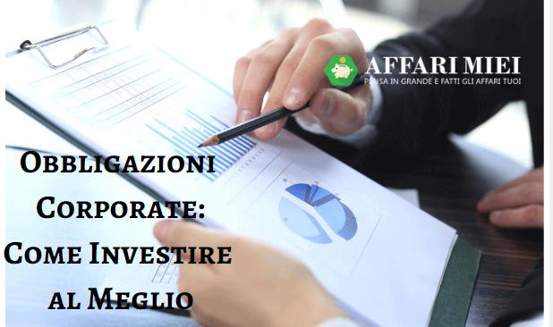 c5234d9a10 Obbligazioni Corporate Consigliate: Guida agli Investimenti nel 2019