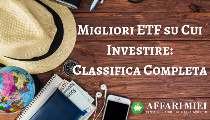 565ca72b9b Ho parlato di ETF in diverse situazioni specificando sia su questo blog che  nel mio corso sugli investimenti che, a mio parere, sono i migliori  strumenti ...