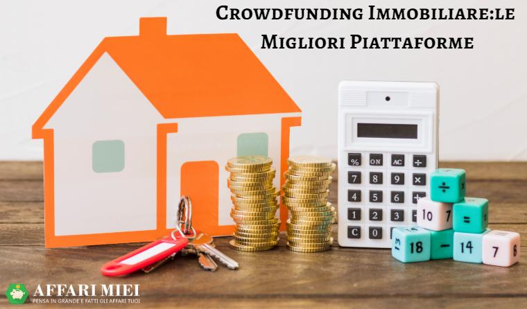 947fb388ad Non è la prima volta che nomino il Crowdfunding immobiliare su Affari Miei,  ne ho già parlato in precedenti articoli. In Italia è un settore ancora  giovane ...
