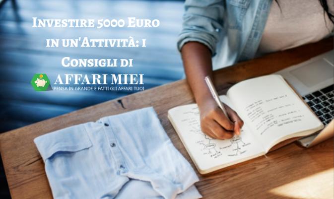 Investire 5000 Euro in un Attività  4 Idee per Mettersi in Proprio 1b85f12bc2e4