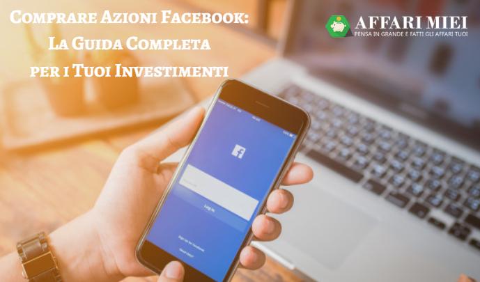 b9410f0b54 Sempre più investitori decidono di investire in Borsa e comprare azioni  Facebook. Se sei tra questi e vuoi cercare informazioni sulla società e  sugli ...